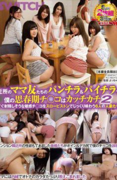 SW-432 – My Puberty Ji The Six Wives To Taste Carefully In Slow Piston Katchikachi 2 Immediately Ejaculation Likely To Sensitive Ji In Underwear &amp Paichira Nearby Mom Friend Who